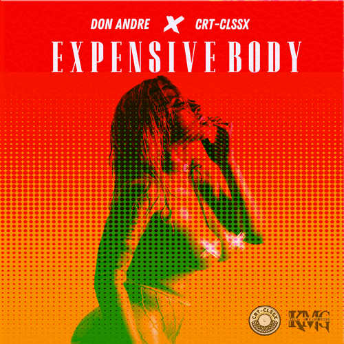 CRT-CLSSX feat. Don Andre - Expensive Body
