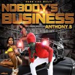 Anthony B – Nobody's Business