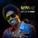 "Bryan Art: New Single & Video ""Can't Cut Wi Vibes"""