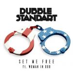 Dubblestandart – Set Me Free | New EP