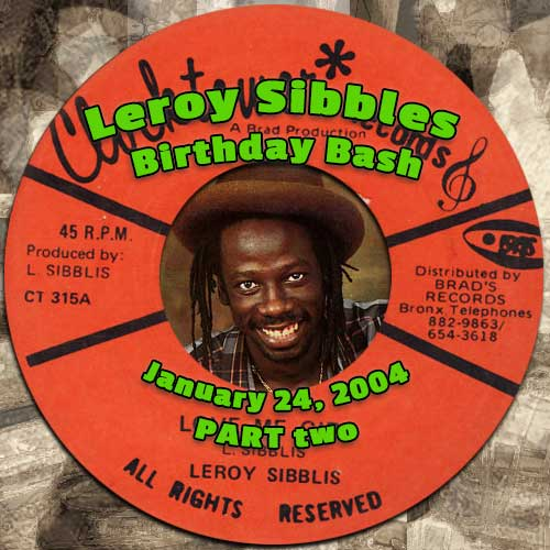 Leroy Sibbles Birthday Bash 2004 - Part Two