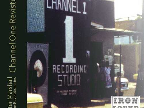 Peter Marshall and The Revolutionaries – Channel One Revisited