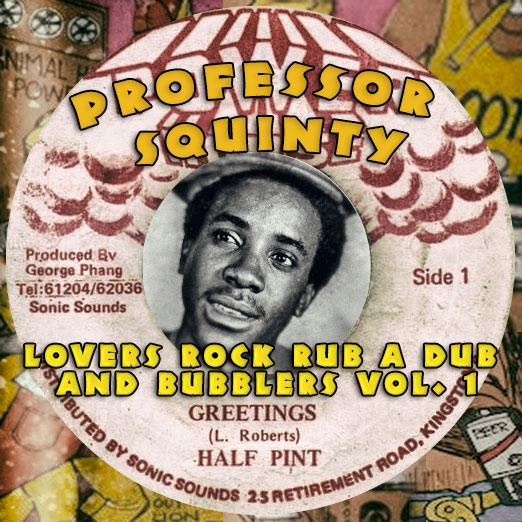 Professor Squinty – Lovers Rock Rub A Dub And Bubblers Vol. 1