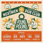 The Nextmen vs Gentleman's Dub Club – Pound For Pound