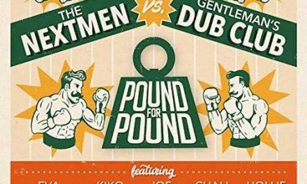The Nextmen vs Gentleman's Dub Club – Pound For Pound