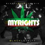 Black Loyalty – My Rights