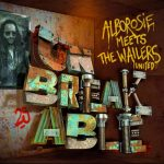 Alborosie Meets The Wailers United – Unbreakable