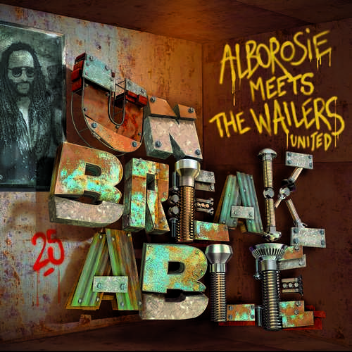 Alborosie Meets Wailers United - Unbreakable