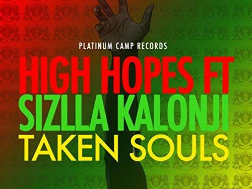 High Hopes – Taken Souls (feat. Sizzla Kalonji)