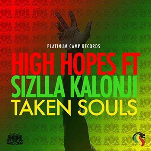 High Hopes - Taken Souls ft. Sizzla Kalonji