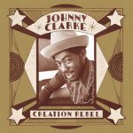 New: Johnny Clarke - Creation Rebel