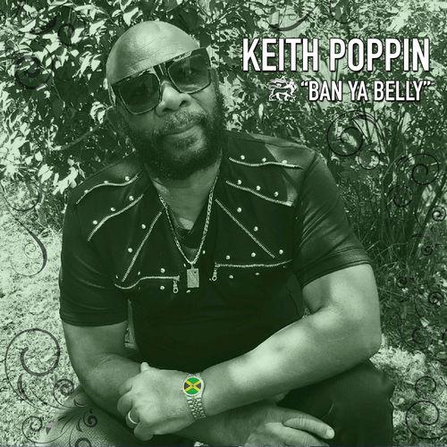 Keith Poppin - Ban Ya Belly