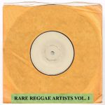 Rare Reggae Artists Vol 1
