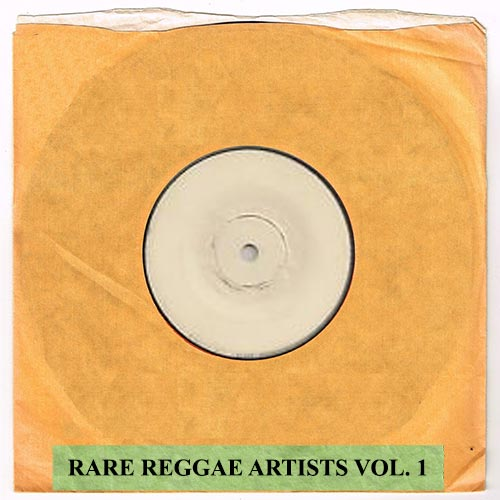 Rare Reggae Artists Vol. 1