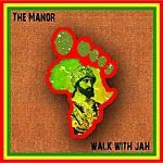 The Manor – Walk With Jah