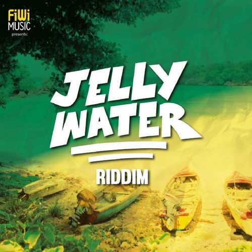 Various – Jelly Water Riddim