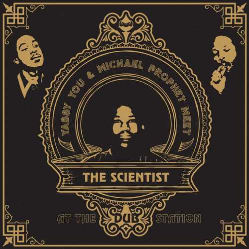 Yabby U & Michael Prophet Meet The Scientist - At The Dub Station