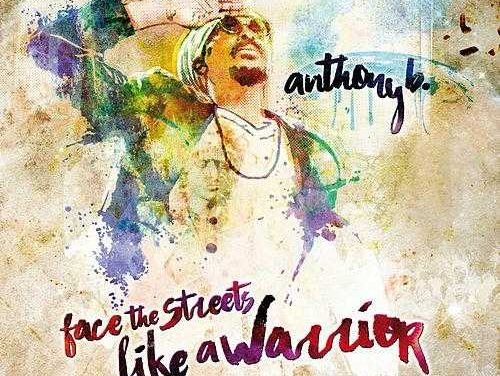 Anthony B – Face The Streets Like A Warrior
