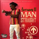 New tune: Anthony B – Man Straight