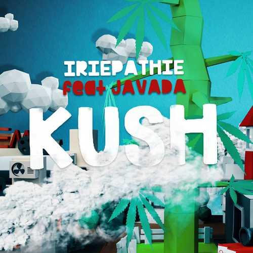 Iriepathie - Kush (feat. Javada)