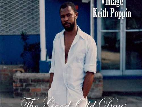 Keith Poppin – The Good Old Days