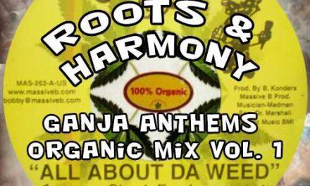 Roots & Harmony – Ganja Anthems Organic Mix Vol. 1