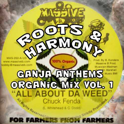 Roots & Harmony - Ganja Anthems Organic Mix Vol. 1