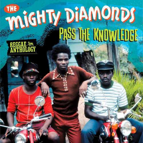 The Mighty Diamonds - Reggae Anthology~Pass The Knowledge