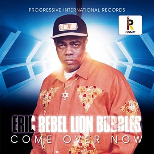 Eric Rebel Lion Bubbles - Come Over Now