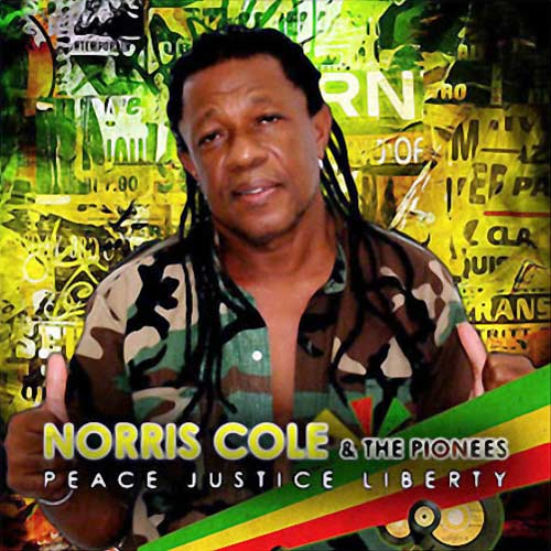 Norris Cole The Pioneers Peace Justice Liberty Reggae Vibes