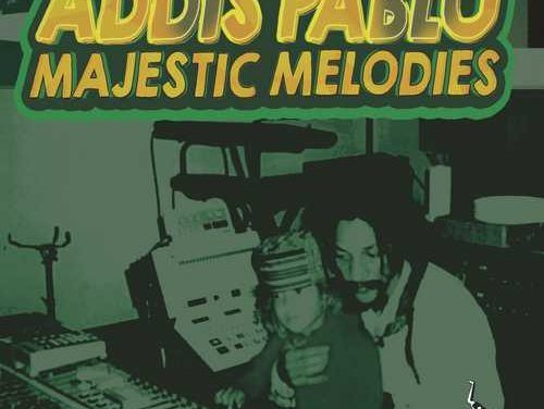 New album: Addis Pablo – Majestic Melodies