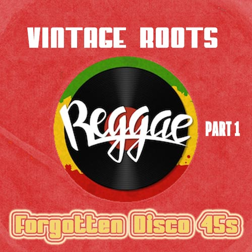 Vintage Roots Part 1 - Forgotten Disco 45s