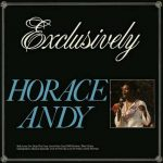 Horace Andy – Exclusively