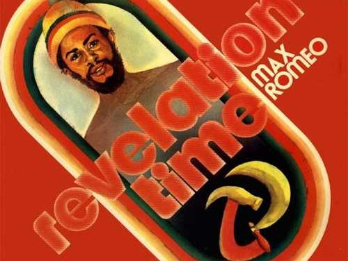 Reissue:  Max Romeo – Revelation Time