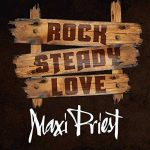 Maxi Priest single – Rock Steady Love