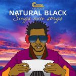 Natural Black – Sings New Songs