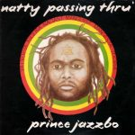NEW: Prince Jazzbo – Natty Passing Thru'