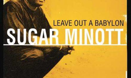 Sugar Minott – Leave Out A Babylon