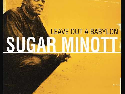 Sugar Minott – Leave Out A Babylon