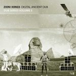 Zion I Kings – Digital Ancient Dub