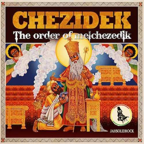 Chezidek - Order Of Melchezedik