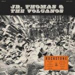 Jr. Thomas & The Volcanos – Rockstone