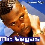 Mr Vegas – Heads High