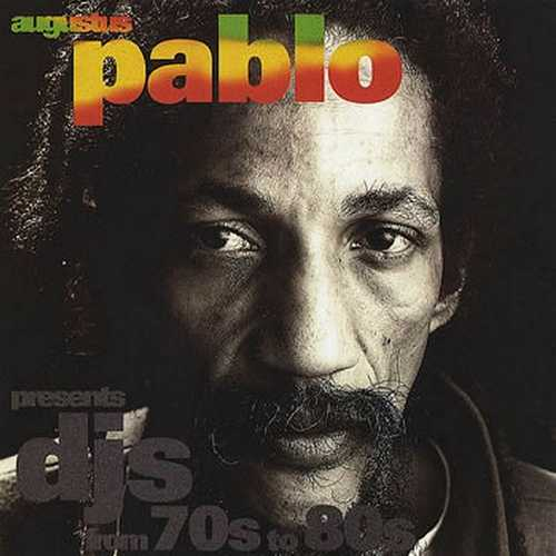 Various - Augustus Pablo Presents DJs From 70s To 80s