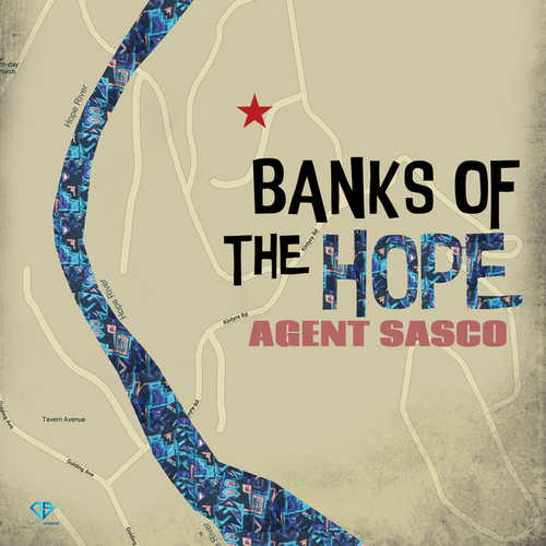Agent Sasco - Banks Of The Hope