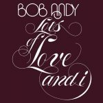 Bob Andy – Lots Of Love And I