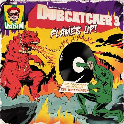 DJ Vadim – Dubcatcher 3-Flames Up!