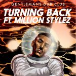 Gentleman's Dub Club – Turning Back (Ft. Million Stylez)