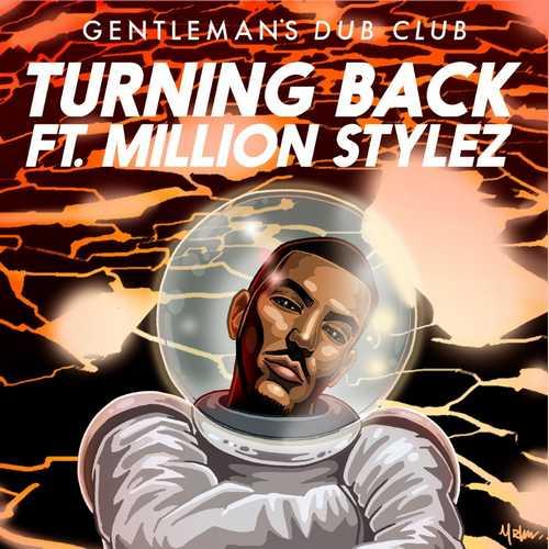 Gentleman's Dub Club - Turning Back (Ft Million Stylez)