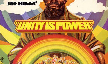 Joe Higgs – Unity Is Power
